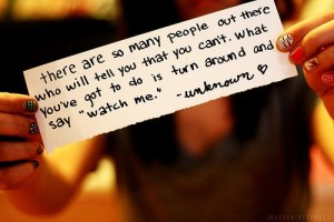 """People will tell you that you can't...."""